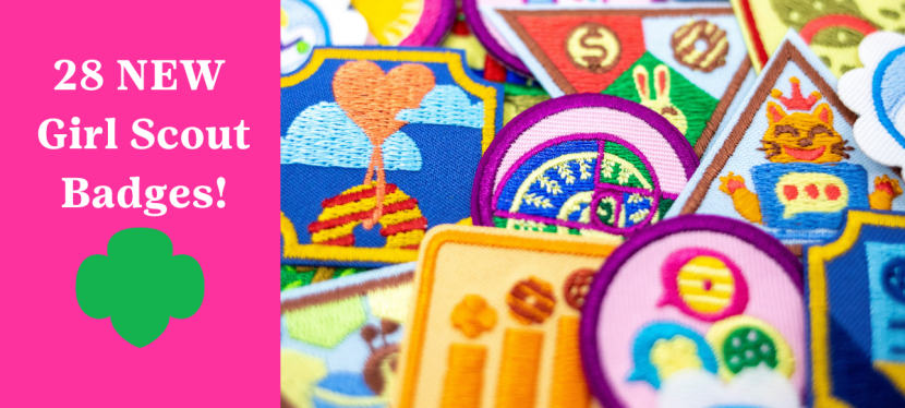 28 New Girl Scout Badges for allAges!